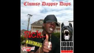 "CLUMSY DAPPSY DAPS - SICK ""RAW"" (IRON DAWG)"