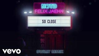 Notd Felix Jaehn Captain Cuts So Close Dwilly Remix Audio Ft Georgia Ku