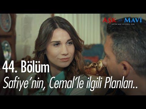 Safiye'nin, Cemal'le ilgili planları.. - Aşk ve Mavi 44. Bölüm