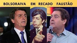 BOLSONARO RESPONDE AO FAUSTAO