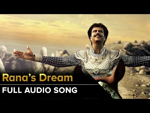 Rana's Dream | Full Audio Song | Kochadaiiyaan | Rajinikanth, Deepika Padukone
