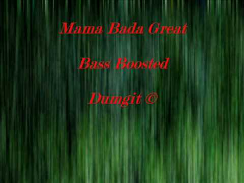Mama Bada Great Bass Boosted video