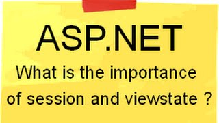 ASP.NET Training video :- What is the importance of session and viewstate ?