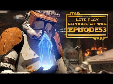 Lets Play....Star Wars Republic At War! Episode 53