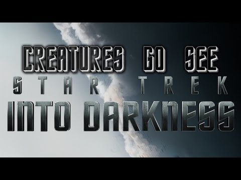 Creatures Go See Star Trek Into Darkness (Movie Trip)