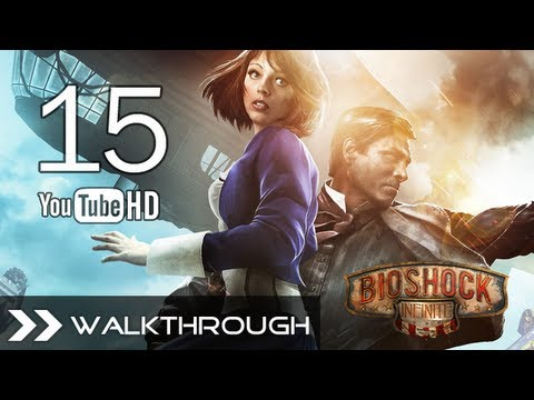 BioShock Infinite Walkthrough Gameplay - Part 15 (Defeat Ghost of Lady Comstock - Boss Battle) HD 1080p PC PS3 Xbox 360 Max Settings