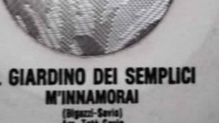 IL GIARDINO DEI SEMPLICI- M'INNAMORAI