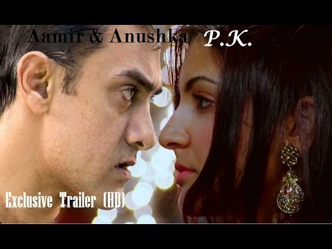 PK (PEEKAY) OFFICIAL TRAILER hd Aamir khan and Anushka Sharma...