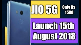 JIO 5G PHONE LAUNCH 15TH AUGUST 2018 || Only Rs 1500 || 5000 MAh Battery