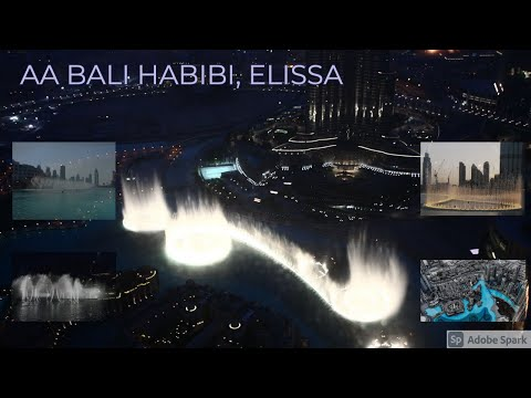 Dubai Fountain, Aa Bali Habibi, Elissa video