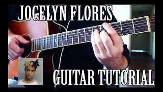 "How to Play ""Jocelyn Flores"" on Guitar *RIP X* *CORRECT WAY*"
