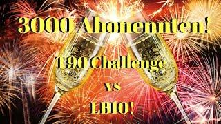 3000 Abo Special! T90 challenge gegen LB10!