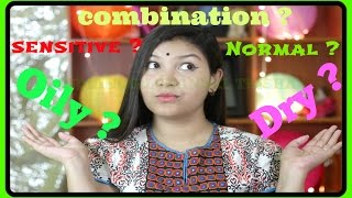 Know your skin type and skin care tips for your skin / INDIANGIRLCHANNEL TRISHA