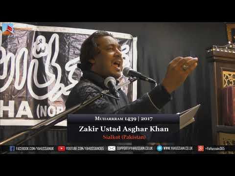 3rd Muharram 1439 | 2017 - Zakir Ustad Asghar Khan (Sialkot) - Northampton (UK)