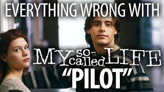"Everything Wrong With My So Called Life ""Pilot"""