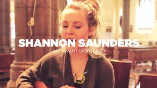 Shannon Saunders : All I Want (Kodaline Cover) : Secret TV