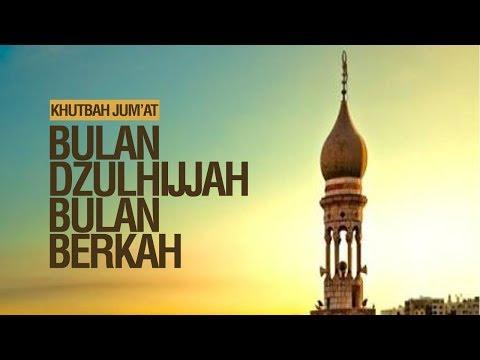 Bulan Dzulhijjah Bulan Berkah - Ustadz Khairullah Anwar Luthfi, Lc