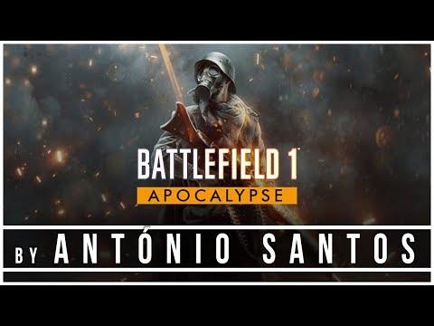 BATTLEFIELD 1 Apocalypse DLC - Fan Made Trailer by António Santos