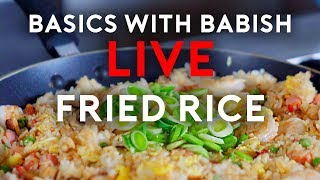 Fried Rice | Basics With Babish Live