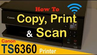 02. How to Copy, Print & Scan with Canon TS6360 Wireless printer ?