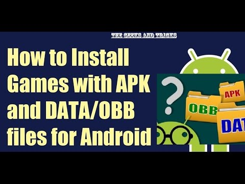 How To  Download & Install Games Apk + Data/Obb/Cache Files- No Root/No PC 2017 Method