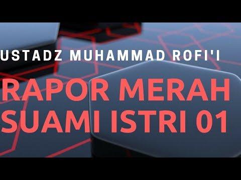 Ustadz Muhammad Rofi'i - Rapot Merah Suami Isteri 01