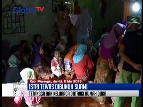Cekcok, seorang suami di Merangin tega membunuh istrinya - BIS 03/05