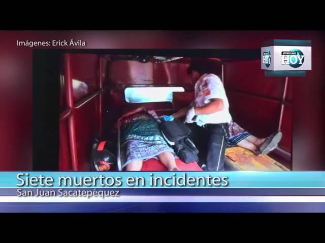 Siete personas mueren en incidente en San Juan Sacatepéquez