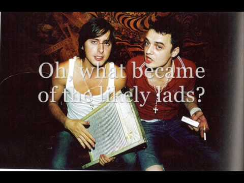 What Became Of The Likely Lads - The Libertines [w/ lyrics!!]