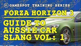Forza Horizon 3 - Your Guide to Aussie Car Slang Vol 1