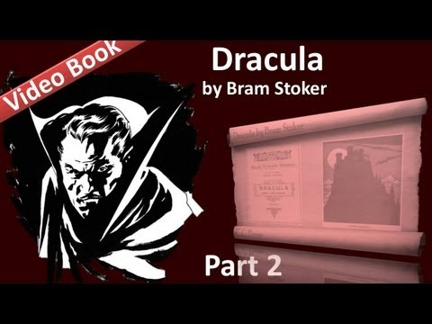 Part 2 - Dracula Audiobook by Bram Stoker (Chs 05-08)
