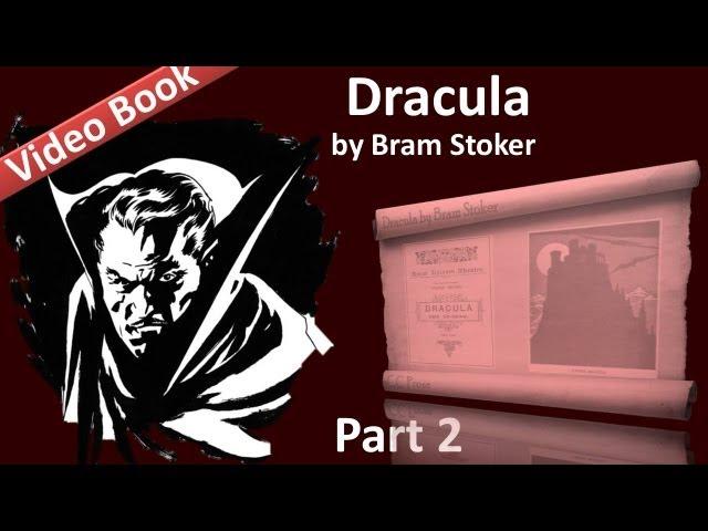 Part 2 - Dracula Audiobook by Bram Stoker (Chs 05-08)