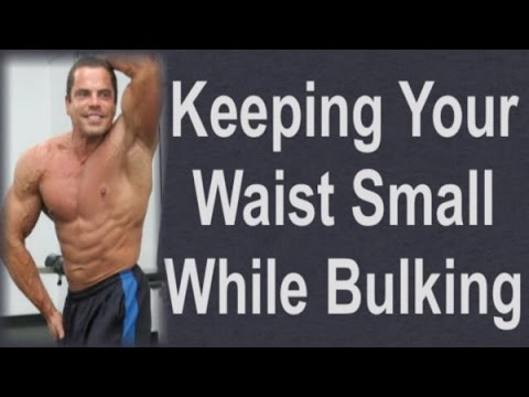 How To Keep Your Waist Small While Bulking Up