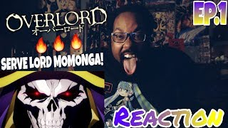 LIVE AND SERVE LORD MOMONGA! OVERLORD EPISODE 1 REACTION