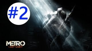 Metro: Last Light - Gameplay/Walkthrough - W/COMMENTARY - Part 2