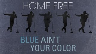 Home Free Blue Ain't Your Color