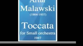 Artur Malawski 1904 1957 Toccata For Small Orchestra 1947