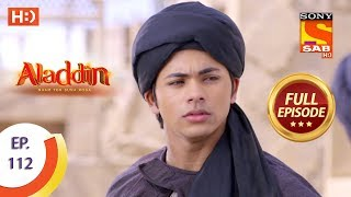 Aladdin - Ep 112 - Full Episode - 18th January, 2019