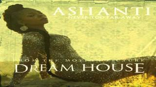 Watch Ashanti Never Too Far Away video