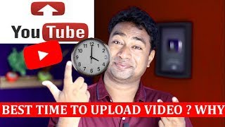 Which is the Best Time to Upload YouTube Videos for getting Maximum Views & Revenues