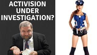 Activision Under Investigation?
