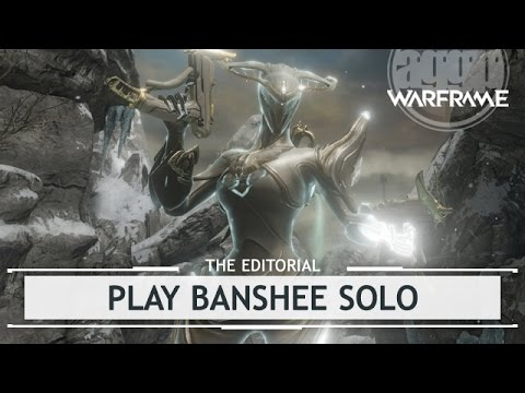 Warframe Editorial: Why Everyone Should Learn to Play Banshee Solo