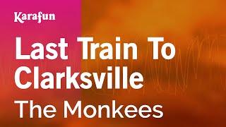 Karaoke Last Train To Clarksville - The Monkees *