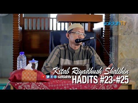 Kajian Kitab Riyadhus Shalihin: Hadits 23-25 - Ustadz Badru Salam, Lc