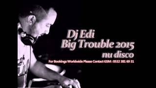 Dj Edi   Big Trouble 2015