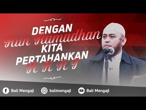 Dengan Ruh Ramadhan Kita Pertahankan NKRI - Ustadz Dr. Fauzi Hamid Basulthona, MA