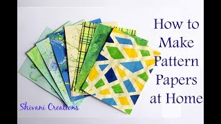 How to make Pattern Papers at home/ Easy way of making Pattern Papers