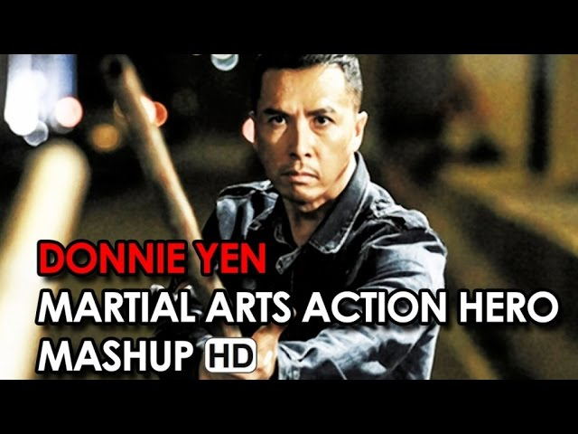 Donnie Yen 'Martial Arts Action Hero' Mashup (2015) HD