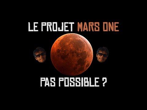 LE PROJET MARS ONE, C'EST PAS POSSIBLE ?!