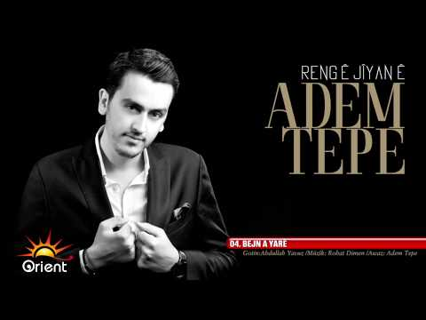 Adem Tepe - Bejna Yare